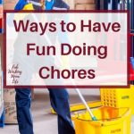 Ways to Have Fun Doing Chores