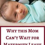 Why this Mom Can't Wait for Maternity Leave to End