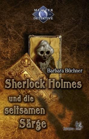 Sherlock Holmes und die seltsamen Särge von Barbara Büchner, Cover mit freundlicher Genehmigung von Fabylon