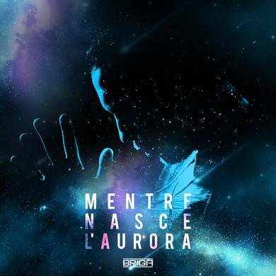 """""""Mentre Nasce L'Aurora"""" è il nuovo singolo di Briga in uscita il 16/09/2016"""