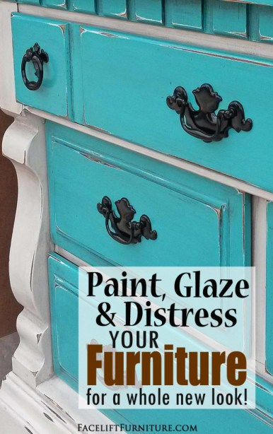 Give your furniture a whole new look with paint, glaze and distressing!