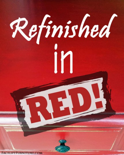 Refinished in Red - Furniture transformations from Facelift Furniture