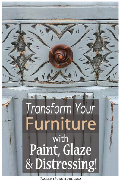 Transform Your Furniture with Paint, Glaze & Distressing! DIY Inspiration from Facelift Furniture