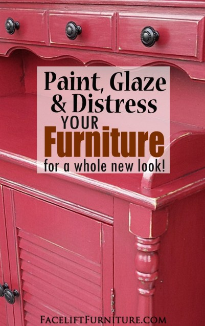 Paint, Glaze & Distress Your Furniture For A Whole New Look! From Facelift Furniture's DIY Blog