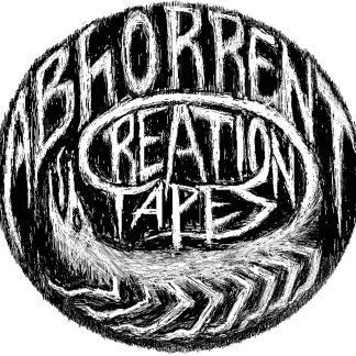 Abhorrent Creation Tapes