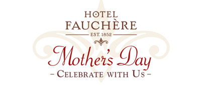 Hotel Fauchere Mother's Day