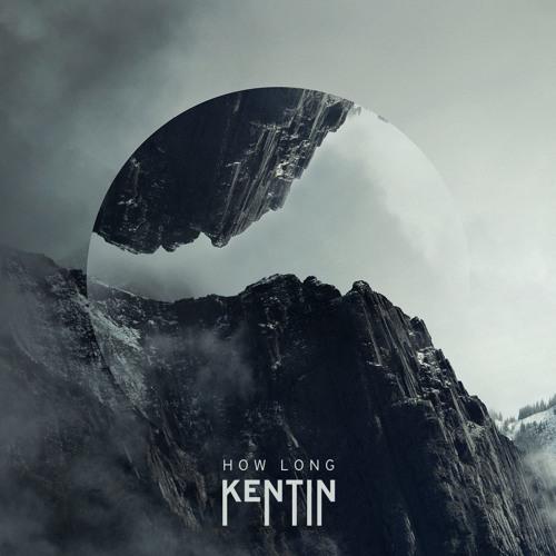 Kentin - How Long (artwork faeton music)