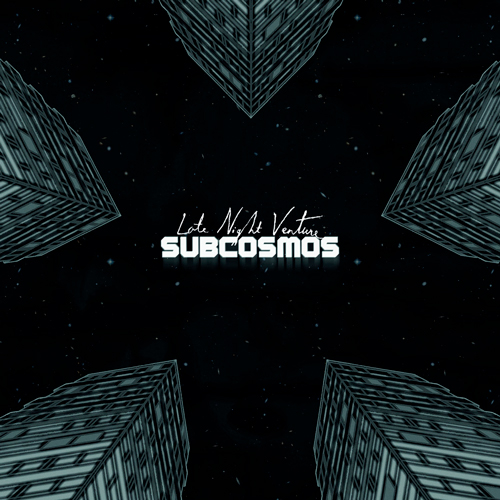 Late Night Venture - Subcosmos (artwork faeton music)