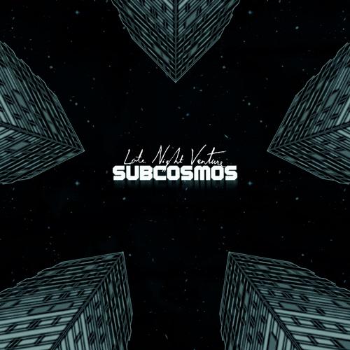 Late Night Venture - Subcosmos (artwork faeton music)