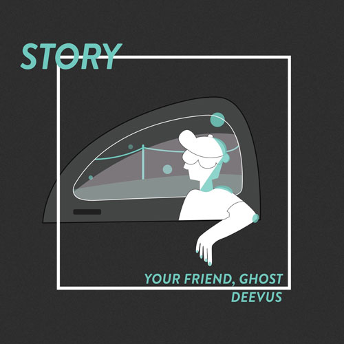 Your Friend, Ghost - Story (artwork faeton music)