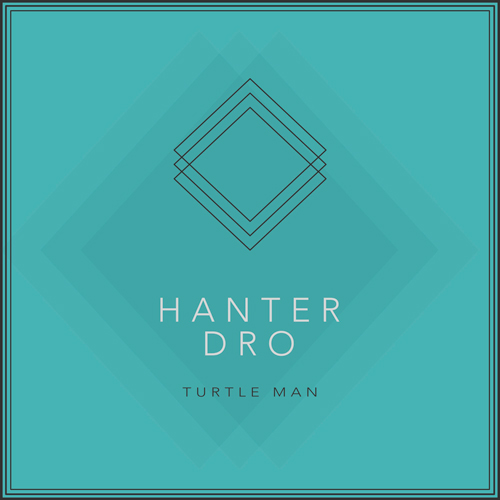 Hanter Dro - Turtle Man (artwork faeton music)