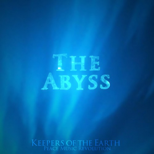 Keepers of the Earth Peace Music Revolution - The Abyss (artwork faeton music)