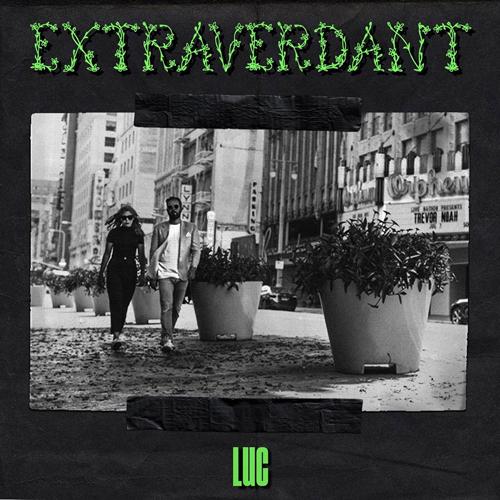 LUC - Extraverdant (artwork faeton music)