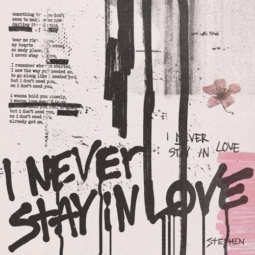 Stephen - I Never Stay in Love (artwork faeton music)
