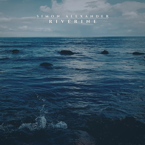Simon Alexander - Riverine (artwork faeton music)