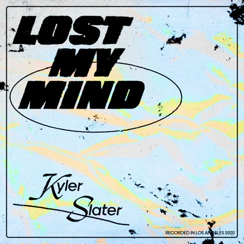 Kyler Slater - Lost My Mind (artwork faeton music)