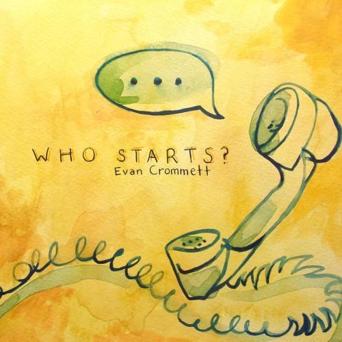 Evan Crommett - Who Starts (artwork faeton music)