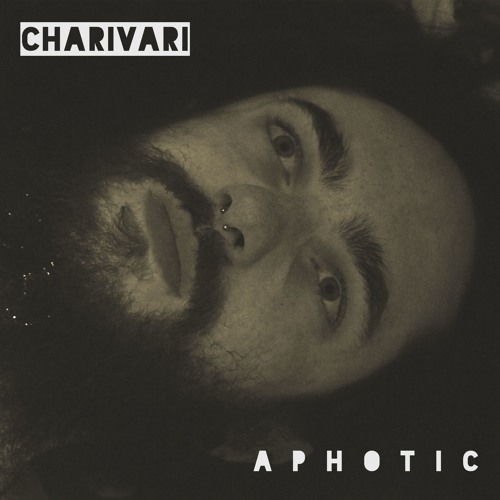 CHARIVARI - APHOTIC (artwork faeton music)