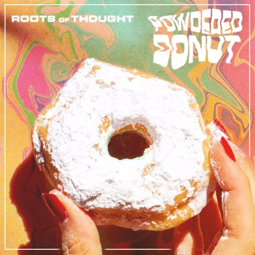 Roots of Thought - Powdered Donut (artwork faeton music)