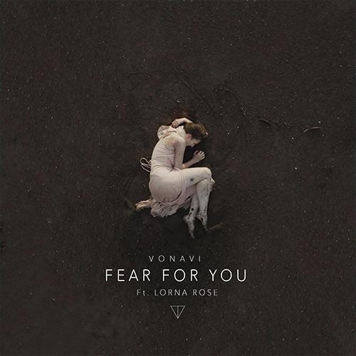 VONAVI---Fear-for-you-feat.-Lorna-Rose-(artwork-faeton-music)