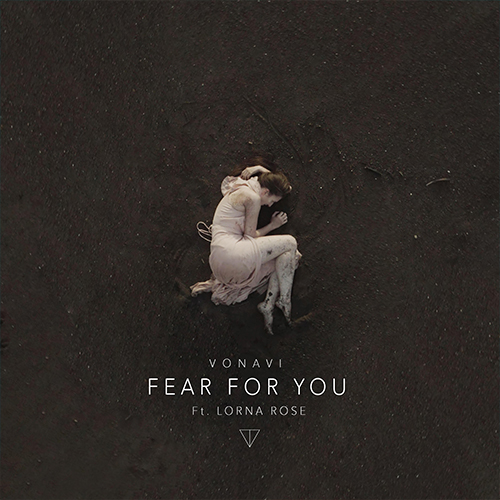 VONAVI---Fear-for-you-feat.-Lorna-Rose-(artwork-faeton-music)