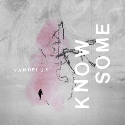 Vandelux - Know Some (artwork faeton music)