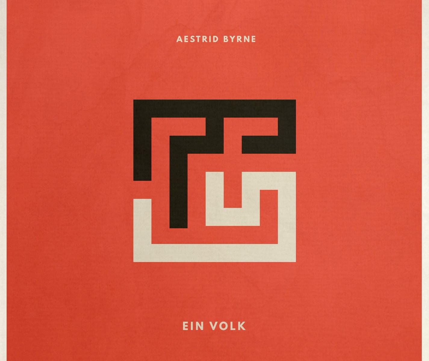 Ein Volk, by Aestrid Byrne