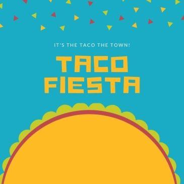 Taco Fiesta on Sunday: July 18th!
