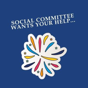Social Committee Wants Your Help!