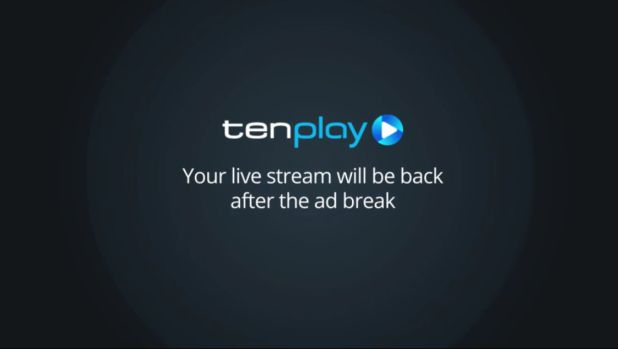 Viewers saw this message instead of advertising when watching Ten's live stream recently.
