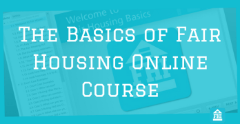 The Basics Of Fair Housing Online Course