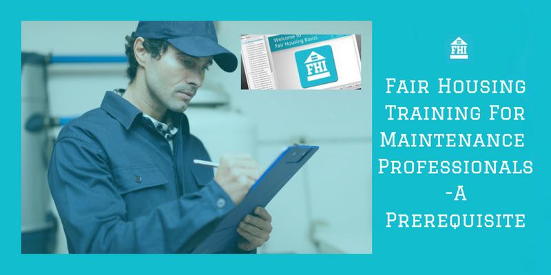 Fair Housing Training For Maintenance - A Prerequisite