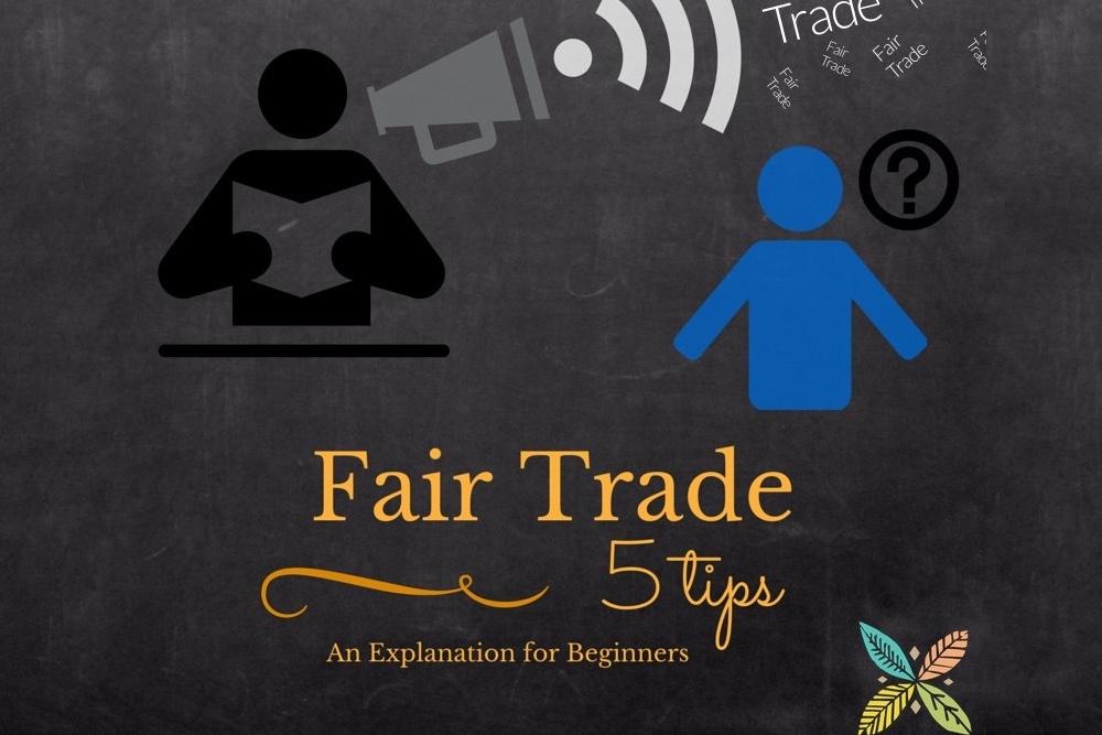 5 Tips for Explaining Fair Trade to Someone Who Has No Clue