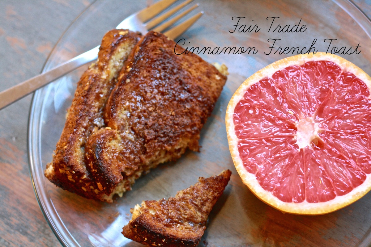 fair trade cinnamon french toast