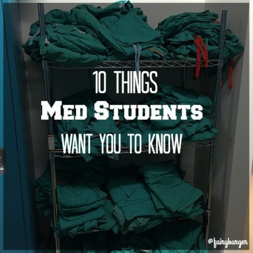 10thingsmedstudentswantyoutoknow