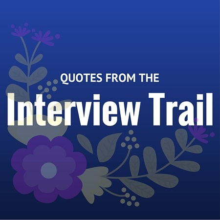 Quotes From The Interview Trail