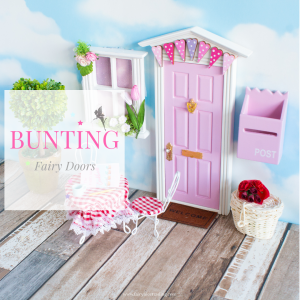 Fairy Doors with bunting