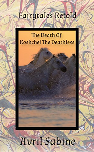The Death Of Koshchei The Deathless by Avril Sabine
