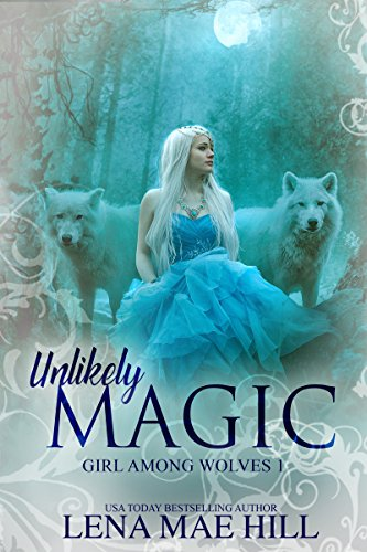 Unlikely Magic by Lena Mae Hill