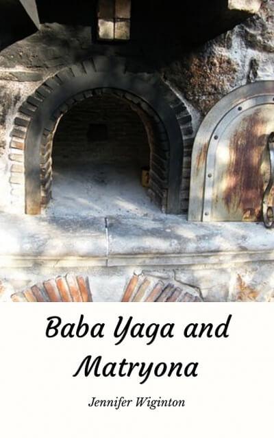 Baba Yaga and Matryona