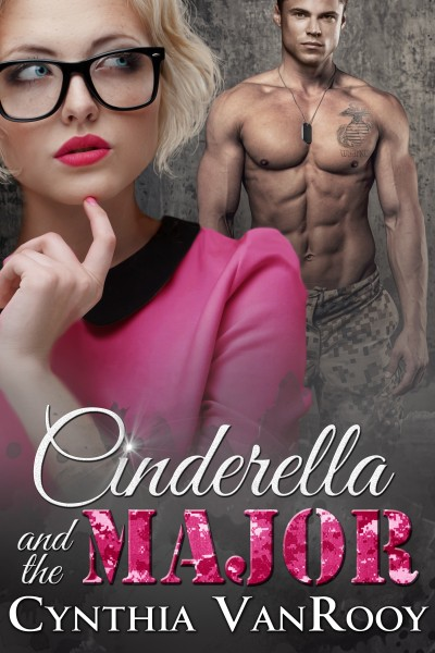 Cinderella and the Major by Cynthia VanRooy