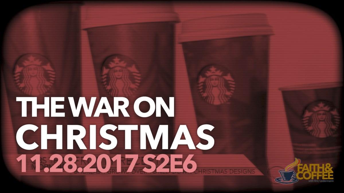 VLOG: S2E6 – A War on Christmas?
