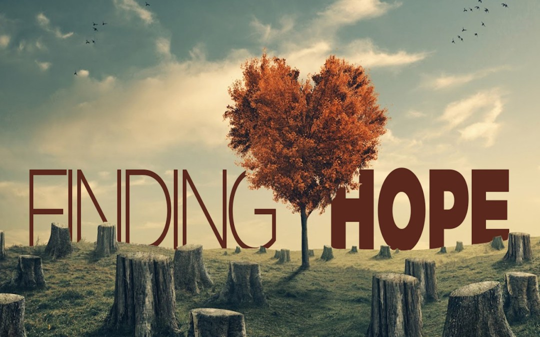 Finding Hope – Sermon Series