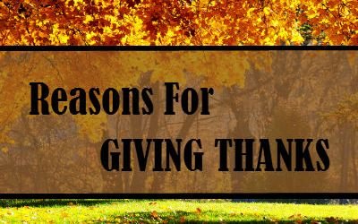 Reasons for Giving Thanks – Sermon Preview for November 18