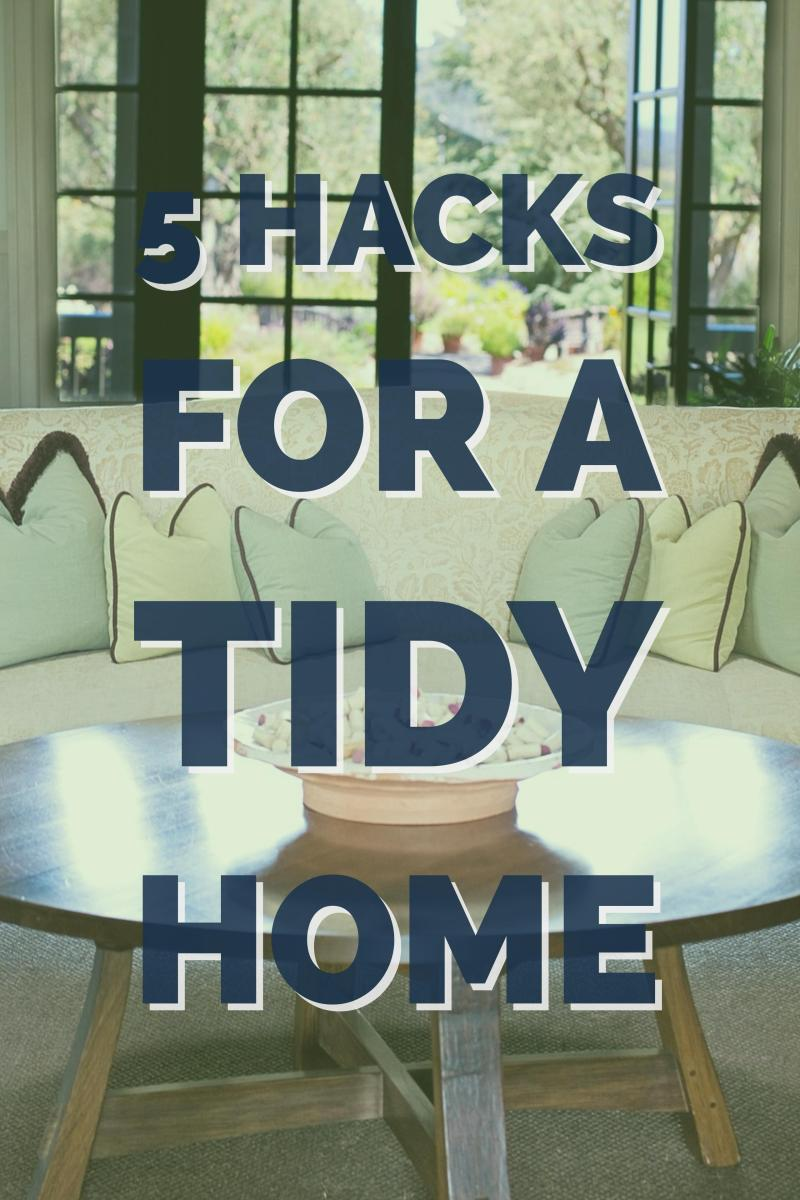 5-Hacks-Tidy-Home-2 5 Hacks for a Tidy Home