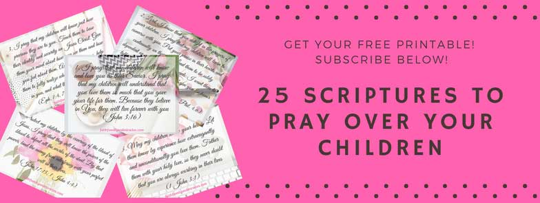 25-Scriptures-to-Pray-Over-Your-Children Freebie - Prayers for Your Children