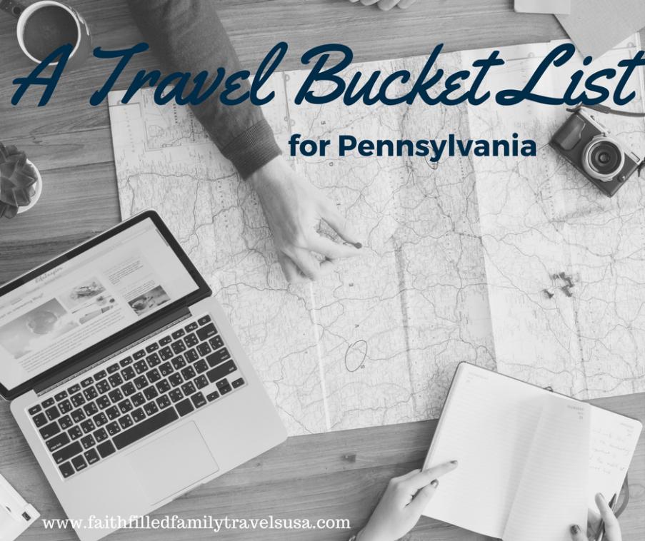 Faith-Filled Family's Travel Bucket List for PA