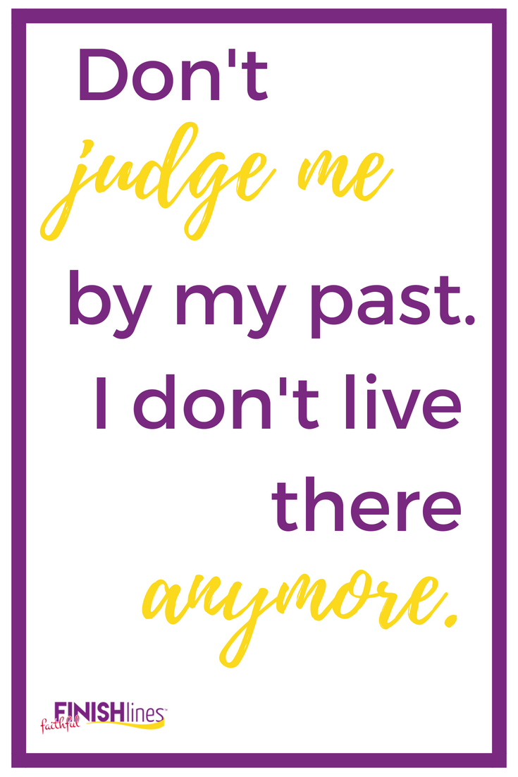 Don't judge me by my past. I don't live there anymore. #quote #inspiration #weightloss
