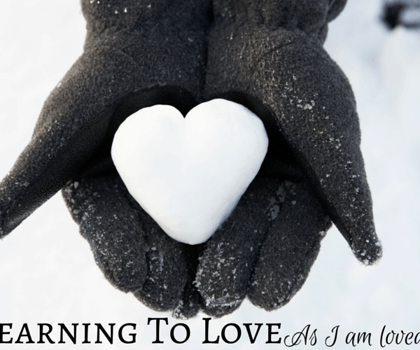 Learning To Love As I Am Loved
