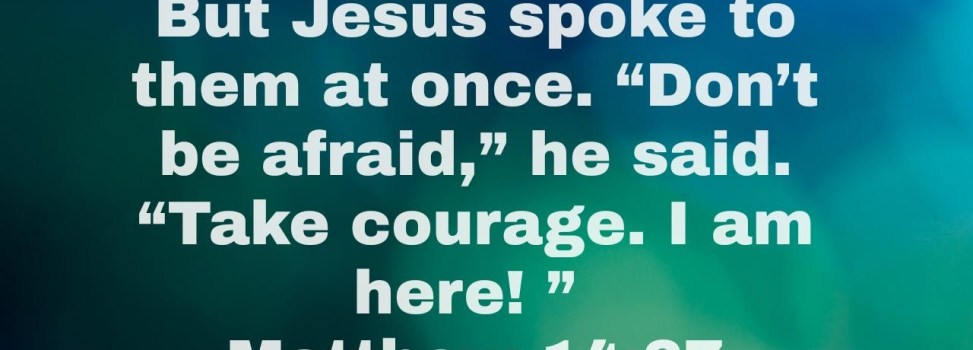 We Don't Need to Fear With Jesus at Our Side